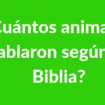 ¿Cuántos animales hablaron según la Biblia?